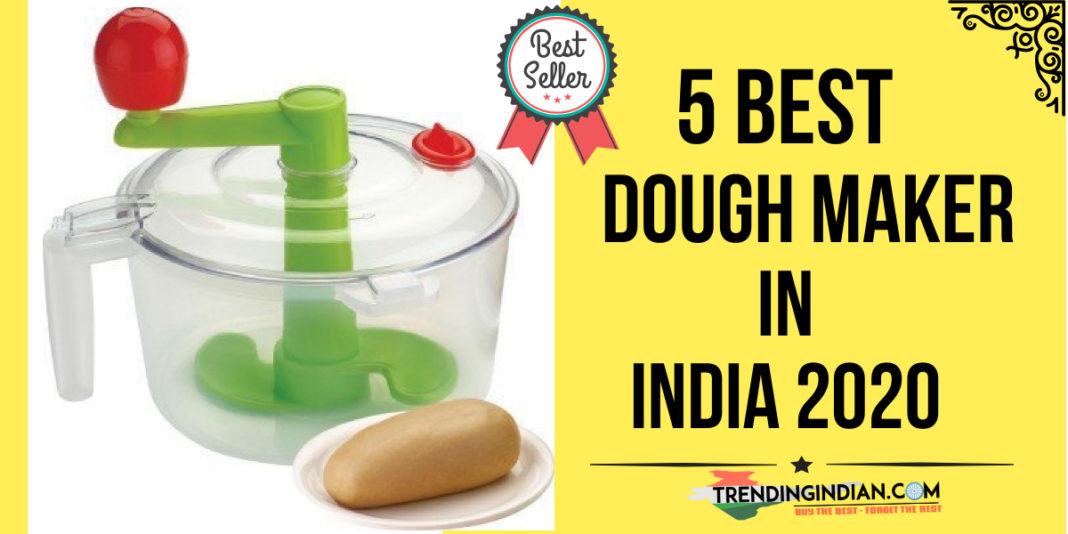 5 Best Atta Dough Maker in India 2020